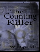 The Counting Killer by Wil Spaedt