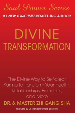 Divine Transformation The Divine Way to Self-clear Karma to Transform Your Health,  Relationships,  Finances,  and More