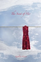 The Scent of Her by Kathleen Hewitt