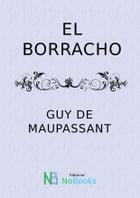 El borracho by Guy de Maupassant