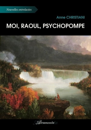 Moi, Raoul, psychopompe by Anne Christiani