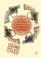 Globalization and the State in Contemporary Crime Fiction: A World of Crime