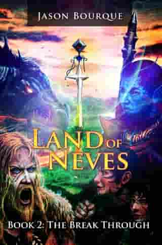 Land of Neves: The Break Through Book 2 by Jason Bourque