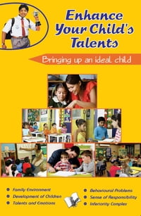 Enhance Your Children Talents: bringing up an ideal child