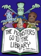 The Monsters Go To The Library