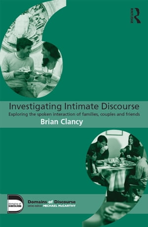 Investigating Intimate Discourse Exploring the spoken interaction of families,  couples and friends