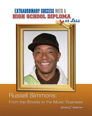 Russell Simmons From the Streets to the Music Business