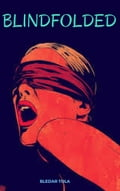 Blindfolded 2a8d13dc-22ad-4777-8a24-d458d3e5caef