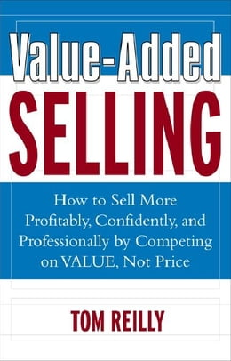 Book Value-Added Selling by Reilly, Thomas P.