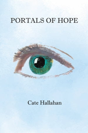 Portals of Hope by Cate Hallahan