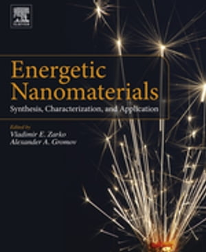 Energetic Nanomaterials Synthesis, Characterization, and Application