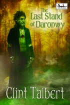 The Last Stand of Daronwy by Clint Talbert