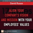 Align Your Company's Vision and Mission with Your Employees' Values by David Russo