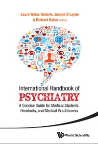 International Handbook of Psychiatry: A Concise Guide for Medical Students, Residents, and Medical…