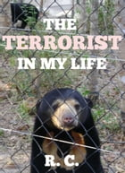 The Terrorist in My Life: Doctors, Drugs, and Wives by R. C.