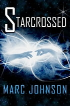 Starcrossed by Marc Johnson