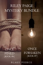 Riley Paige Mystery Bundle: Once Pined (#6) and Once Forsaken (#7) by Blake Pierce