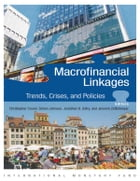 Macro-Financial Linkages: Trends, Crises, and Policies