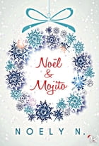 Noël & Mojito by Noely N.
