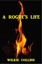 A Rogue's Life by Wilkie Collins