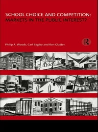 School Choice and Competition: Markets in the Public Interest?