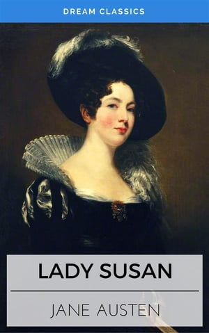 Lady Susan (Dream Classics) by Jane Austen