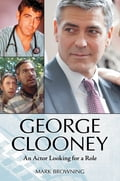 George Clooney: An Actor Looking for a Role 06eadf3c-19bf-4a8d-9b47-d7d6876ace27