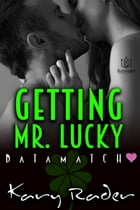 Getting Mr. Lucky by Kary Rader