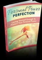 Personal Power Perfection by Anonymous