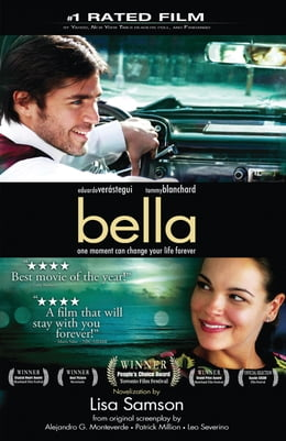 Book Bella: a novelization of the award-winning movie by Lisa Samson