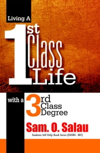 Living A First Class Life With A Third Class Degree