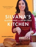 Silvanas Gluten-Free and Dairy-Free Kitchen