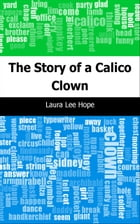 The Story of a Calico Clown by Laura Lee Hope