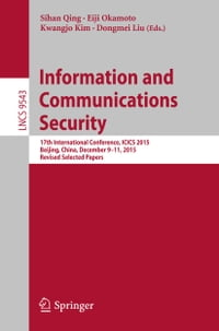 Information and Communications Security: 17th International Conference, ICICS 2015, Beijing, China…