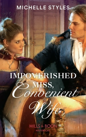 Impoverished Miss,  Convenient Wife (Mills & Boon Historical)