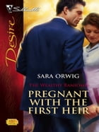 Pregnant with the First Heir by Sara Orwig