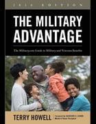 The Military Advantage, 2016 Edition: The Military.com Guide to Military and Veterans Benefits by Terry Howell