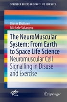 The NeuroMuscular System: From Earth to Space Life Science