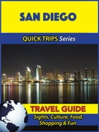 San Diego Travel Guide (Quick Trips Series): Sights, Culture, Food, Shopping & Fun by Jody Swift