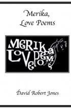 Merika, Love Poems by David Robert Jones