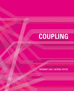 Pamphlet Architecture 30 Coupling: Strategies for Infrastructural Opportunism