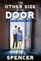 The Other Side of the Door: Doors of the Heart, #1 by P.F. Spencer