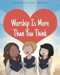 Worship Is More Than You Think