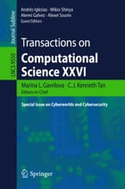 Transactions on Computational Science XXVI: Special Issue on Cyberworlds and Cybersecurity by Marina L. Gavrilova