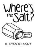 Where's the Salt? 048c20c9-04cc-4ea1-bf13-56d9e591ba95