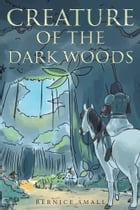 Creature of the Dark Woods by Bernice Small