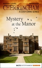 Cherringham - Mystery at the Manor: A Cosy Crime Series