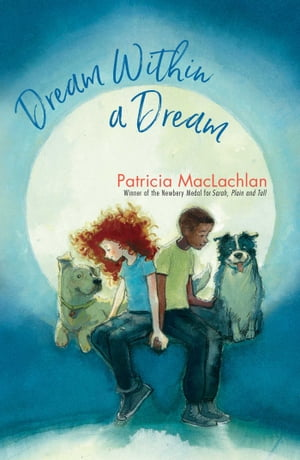 Dream Within a Dream by Patricia MacLachlan