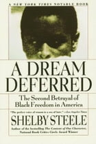 A Dream Deferred: The Second Betrayal of Black Freedom in America