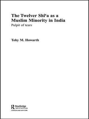 The Twelver Shi'a as a Muslim Minority in India Pulpit of Tears